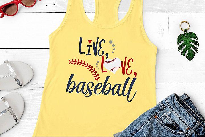 Baseball SVG, Live Love Baseball SVG, Baseball Is Life SVG