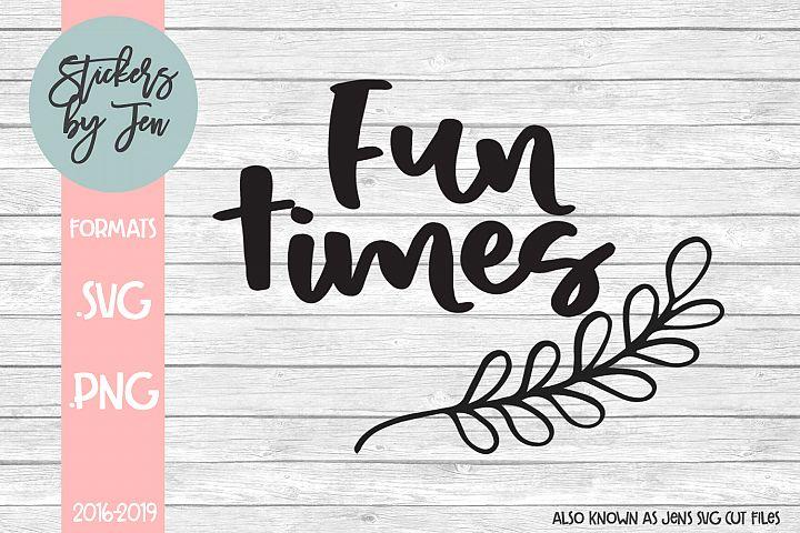 Fun Times SVG Cut File