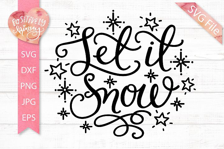 Let it Snow SVG DXF PNG EPS, Christmas SVG, Christmas Quote