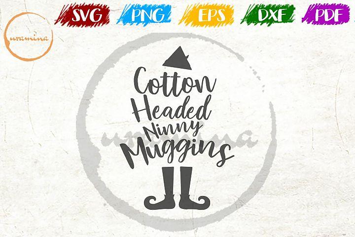 Cotton headed ninny muggins Christmas SVG PDF PNG