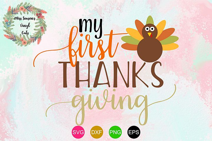 My First Thanksgiving SVG , Dxf, Eps, Png Fall
