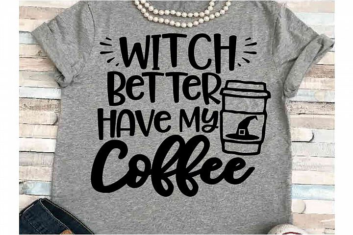 Witch svg DXF JPEG Silhouette Cameo Cricut coffee svg better