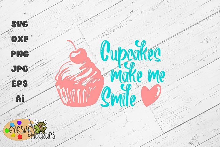 Cupcakes Make Me Smile SVG