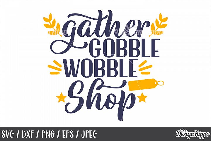 Black Friday, Gather Gobble Wobble Shop, SVG, PNG, DXF Files