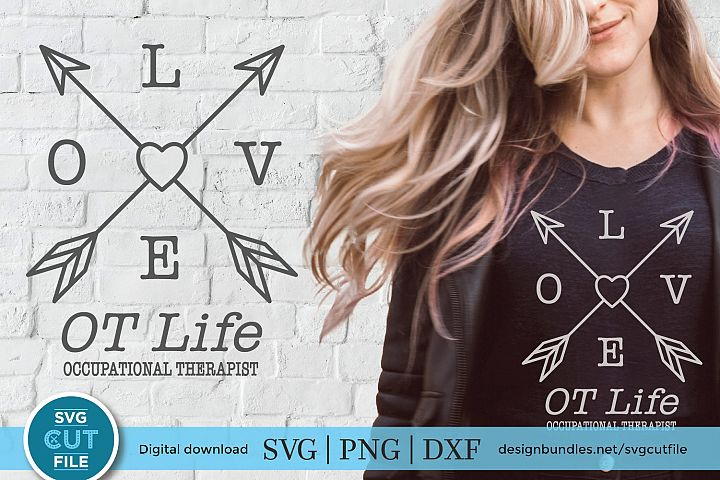 Love OT life - an Occupational Therapist svg for crafters