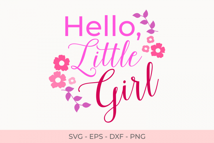Hello Little Girl Quote Svg