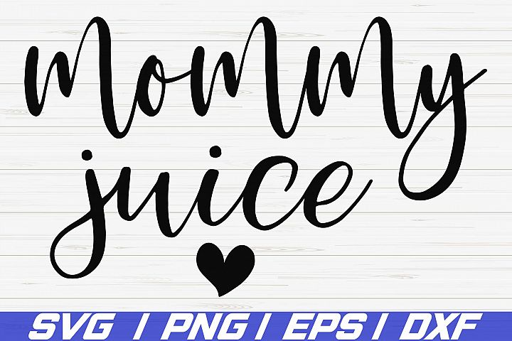 Mommy Juice SVG / Wine SVG / Cut File / Cricut / Silhouette