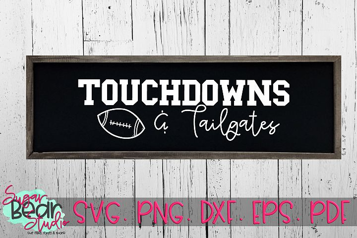 Touch Downs and Tailgates - A Football SVG