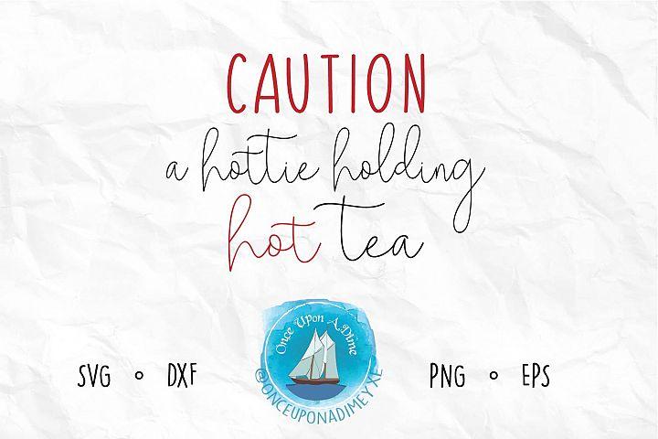 Caution A Hottie Holding Hot Tea