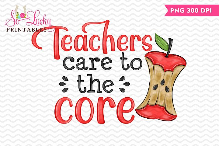 Teachers Care to the Core painted sublimation design