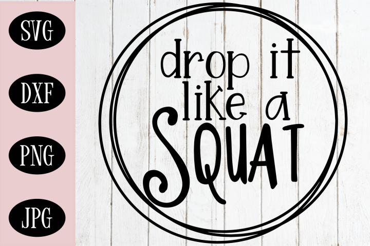 Drop It Like A Squat SVG   Workout SVG   Fitness SVG