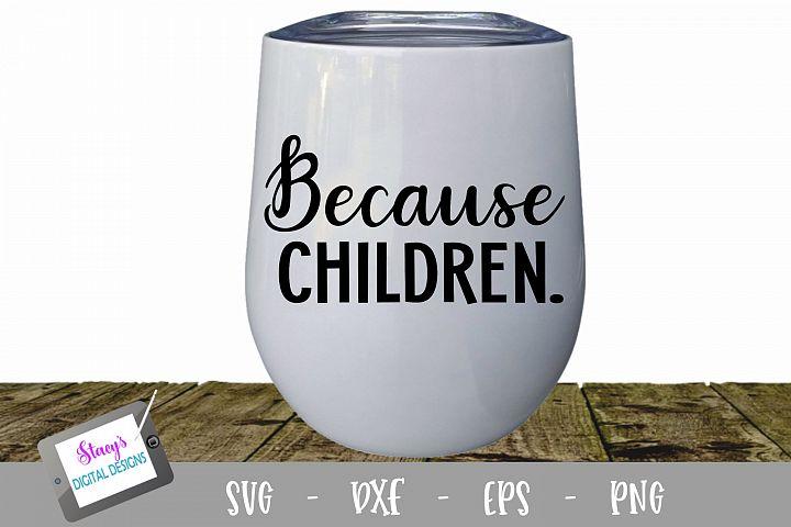 Because Children Wine Glass SVG