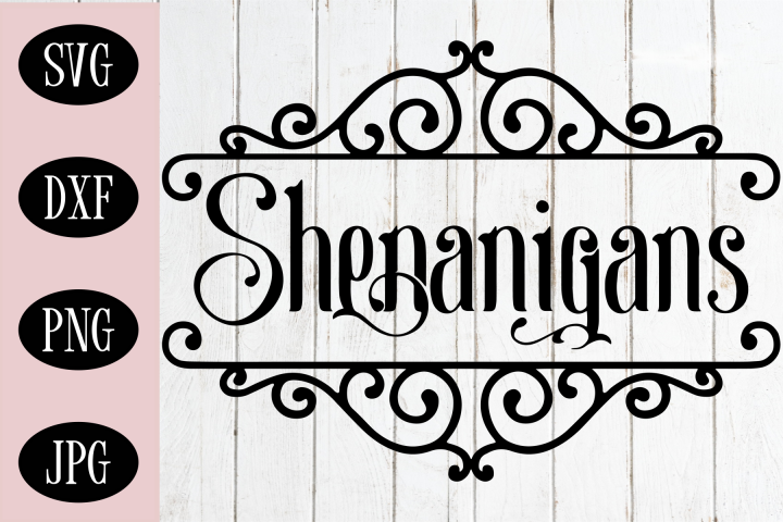 Shenanigans SVG, Saint Patricks Day SVG, Shenanigans Sign