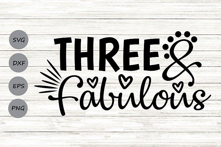 Three and Fabulous Svg, Birthday Svg, Third Birthday Svg.