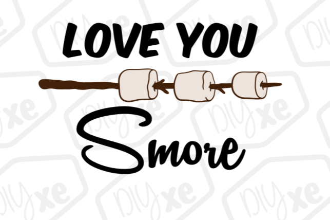 Love You Smore SVG/DXF/PNG/EPS