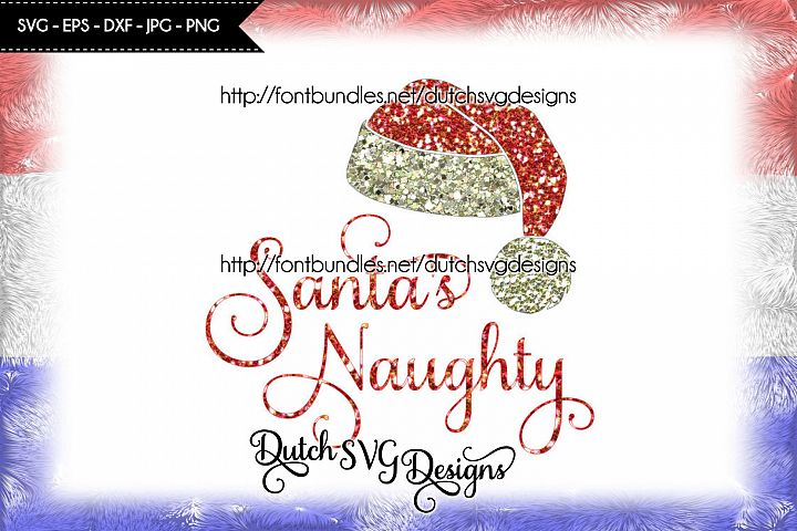 Cutting file Santas Naughty with hat, in Jpg Png SVG EPS DXF, for Cricut & Silhouette, christmas svg, santa svg, santa hat svg, naughty svg