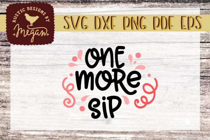 One More Sip Drinking SVG DXF EPS Comm