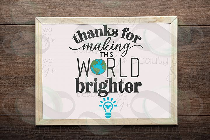 Teacher gift svg, Making the world brighter svg & png, teach