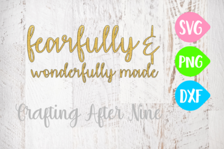 Fearfully and Wonderfully Made SVG Cutting File, Psalm 139:14, SVG and PNG Files, Silhouette Cameo, Cricut Design Space
