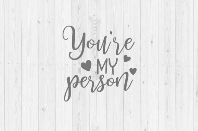 Youre my person, youre my person SVG, Silhouette, SVG, cut file, PNG, Silhouette cut file, instant download, svg cut file, digital