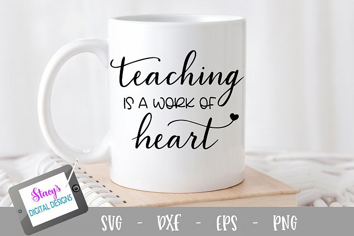 Teacher SVG - Teaching is a work of heart - design 2