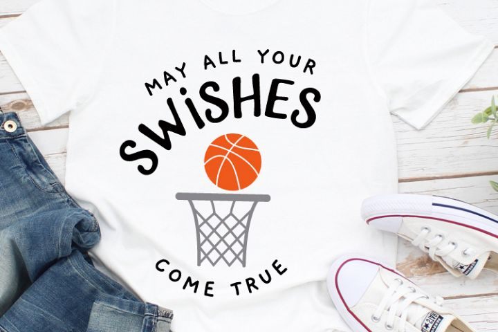 May All Your Swishes Come True Svg, Basketball Svg