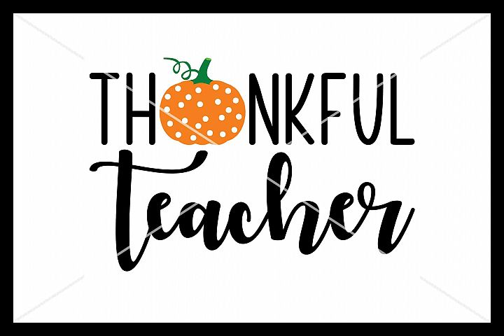 Thankful Teacher SVG, Silhouette Cameo, Cricut, Cut File