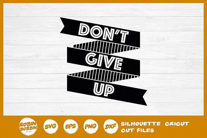 Dont Give Up SVG - Motivational SVG