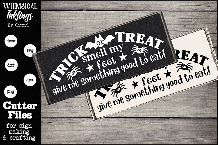 Trick Or Treat Smell My Feet-Halloween SVG