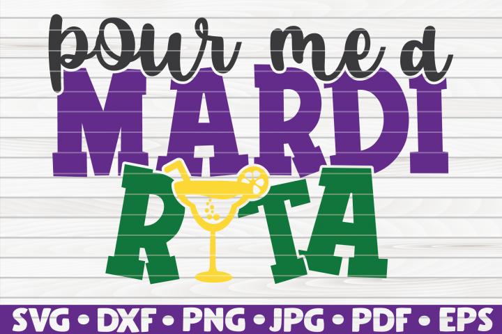 Pour me a mardi rita| Mardi Gras saying | SVG | cut file