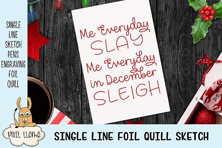Me Everyday Slay In December Sleigh Single Line Sketch