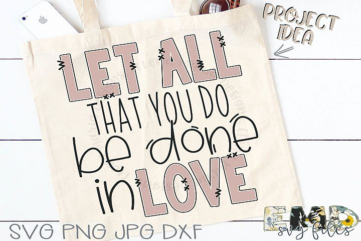 Let all you do be done in love Svg