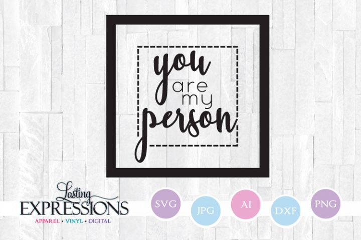 You are my person // SVG Quote Design