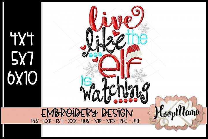 Live Like The Elf Is Watching - Christmas Embroidery