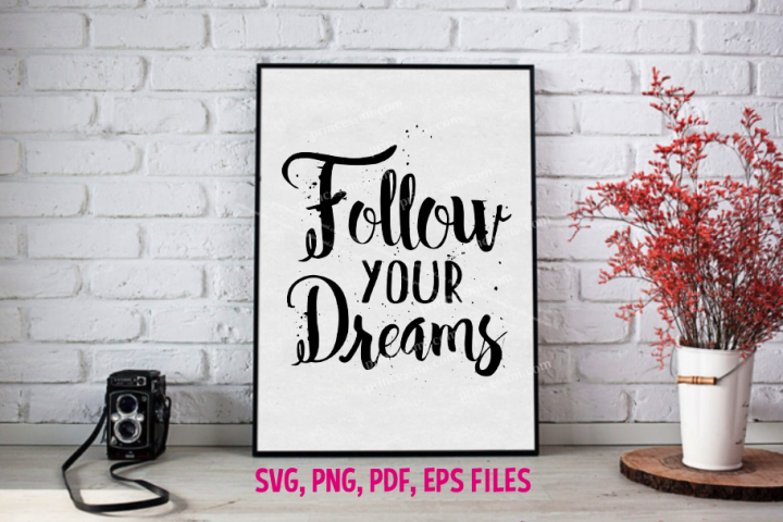 follow your dreams / svg, eps, png file