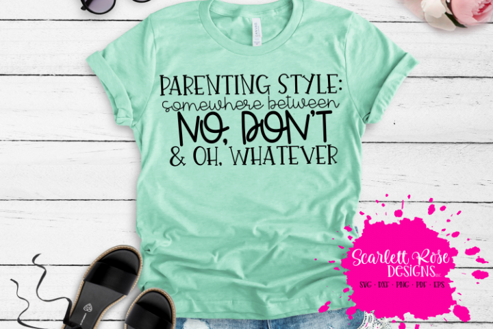 Parenting Style Somewhere Between No Dont & Oh Whatever