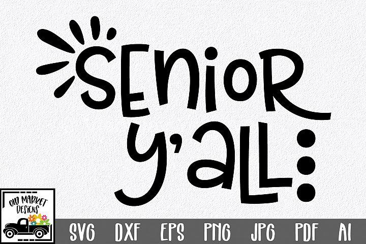 Senior Yall SVG Cut File - Graduation SVG DXF EPS PNG JPG