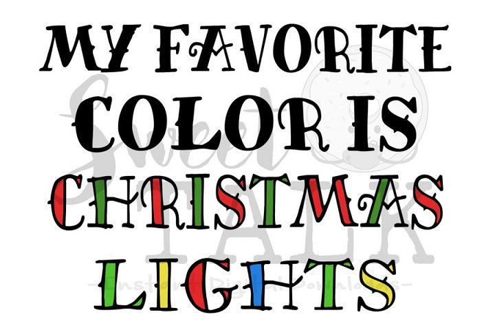 My favorite color is Christmas Lights-svg digital download