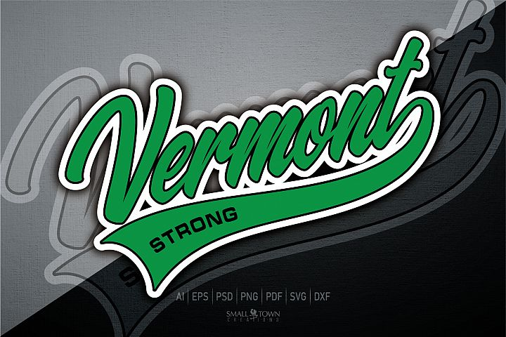 Vermont, Vermont Strong, PRINT, CUT, DESIGN