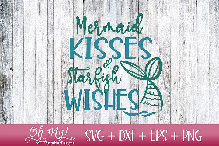 Mermaid Wishes & Starfish Kisses - SVG DXF EPS PNG