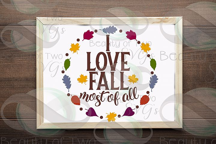 I Love Fall Most of All svg, Fall leaves svg, autumn svg
