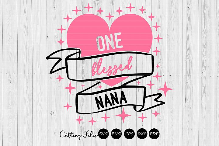 One Blessed Nana | SVG Cut file | Cameo Cricut Silhouette