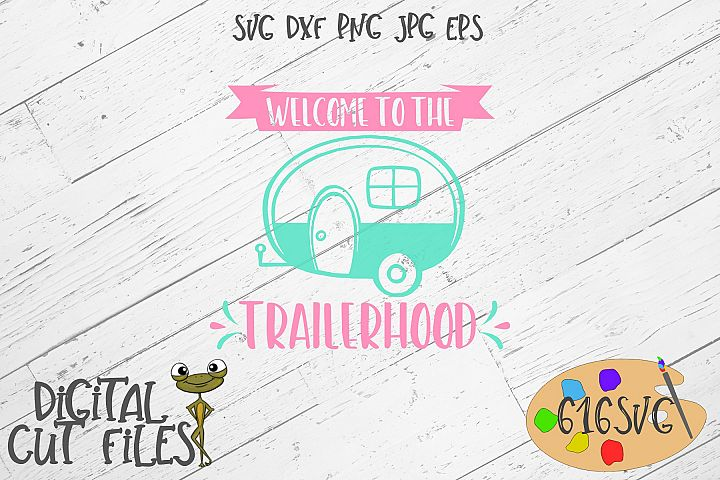 Welcome To The Trailerhood SVG