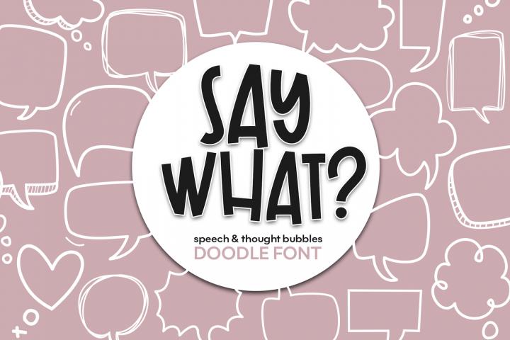 Say What - A Speech Bubble Doodle Font
