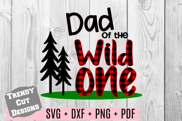 Dad of the Wild One SVG