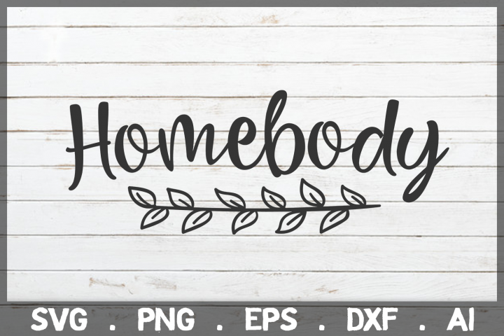 SALE! Homebody svg, home body svg, fall svg, winter svg