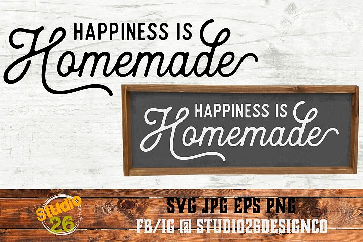 Happiness is homemade - SVG PNG EPS