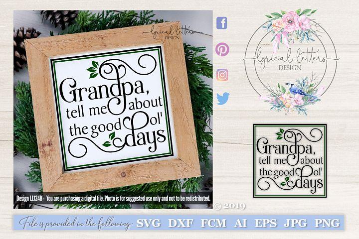 Grandpa Tell Me About the Good Ol Days SVG DXF FCM LL124B