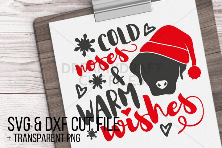 Cold noses and warm wishes SVG & DXF cut file printable