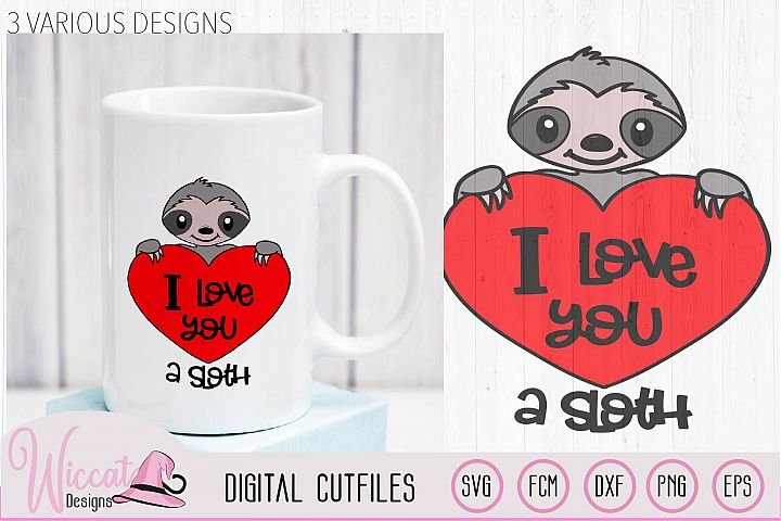 Valentine sloth pun svg, I love you a sloth quote